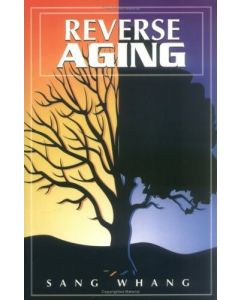 """Reverse Aging"" book by Sang Whang"